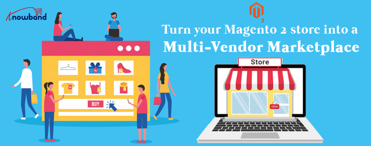 Turn your magento 2 store into Multi-Vendor Marketplace
