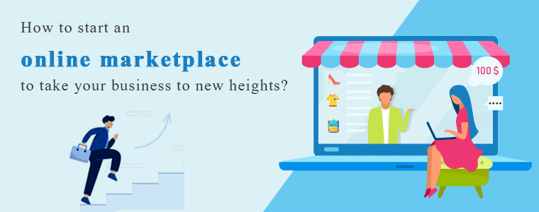 How-to-start-an-online-marketplace-to-take-your-business-to-new-heights