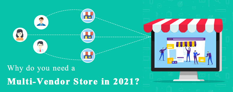 Why-you-need-a-Multi-Vendor-Store-in-2021